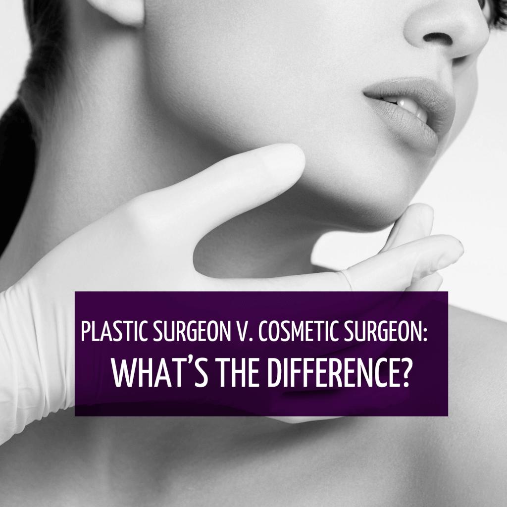 plastic vs cosmetic surgeon