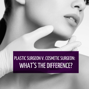 plastic vs cosmetic surgeon